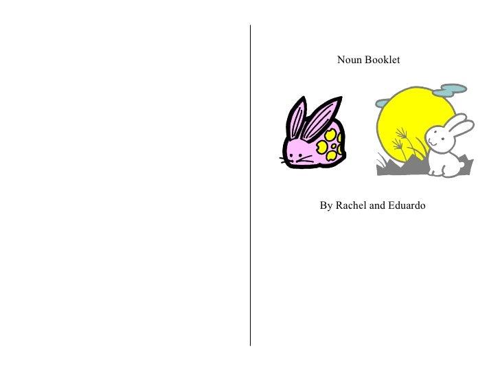Noun Booklet By Rachel and Eduardo