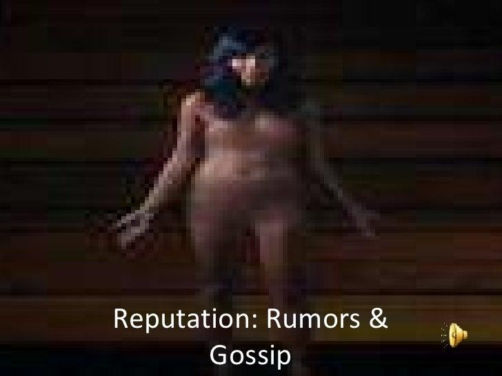 Reputation: Rumors & Gossip<br />
