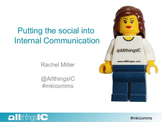Putting the social into internal communication. By Rachel Miller @AllthingsIC