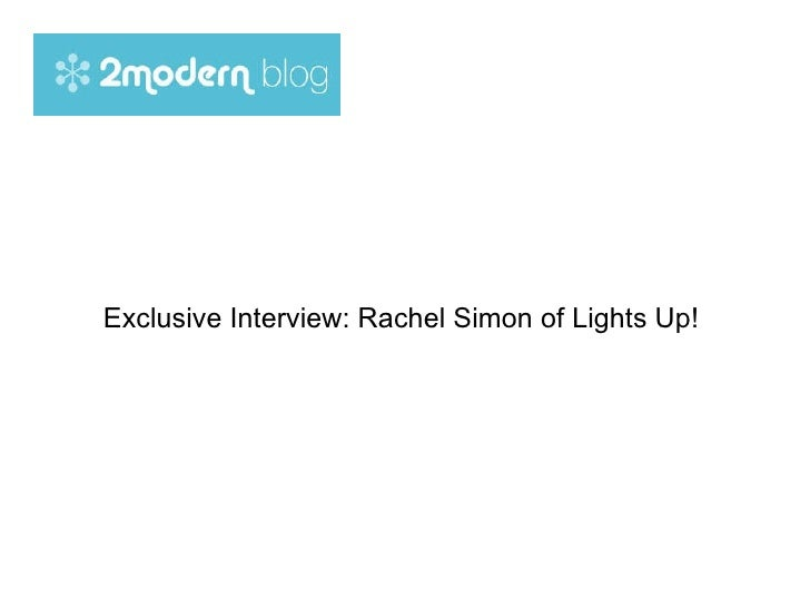 Exclusive Interview: Rachel Simon of Lights Up!