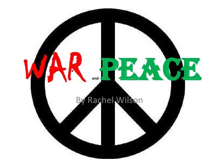 WAR PEACE      and       By Rachel Wilson