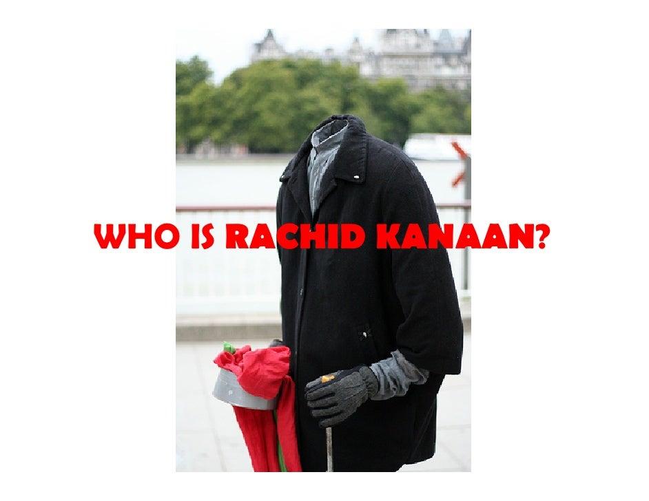 WHO IS RACHID KANAAN?