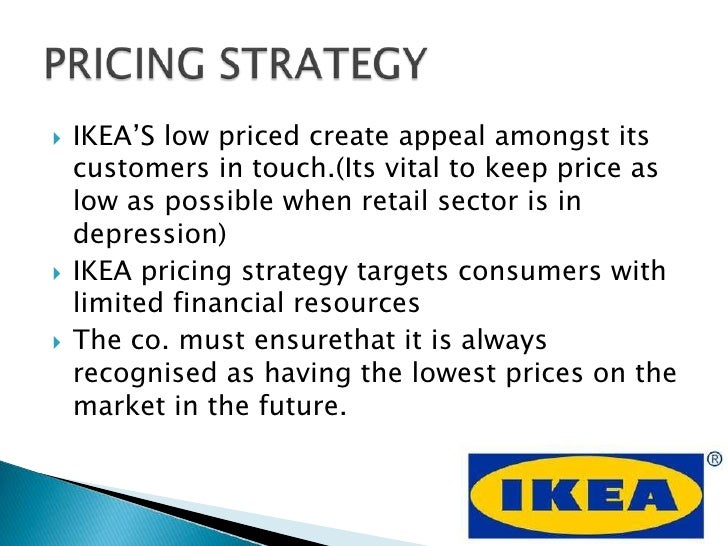 ikea strategy Ikea believes that low prices are possible even with high product quality this combination became ikea's veritable strategy and.