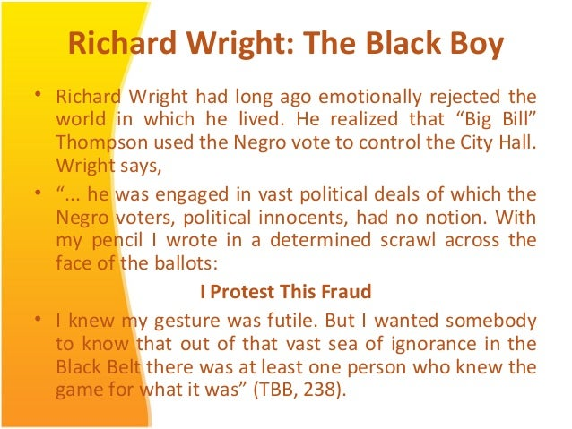 hunger theme black boy richard wright Black boy is an autobiography reviewing black boy by richard wright english literature this is the first case of physical hunger in richard wright's.