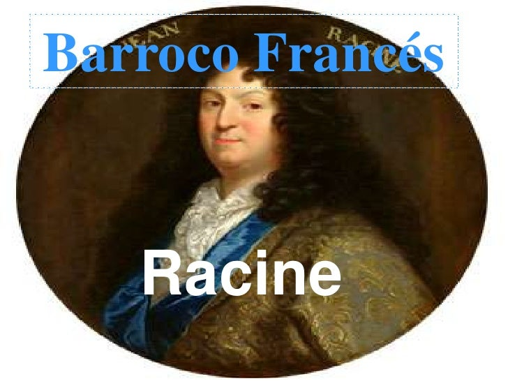 Barroco Francés   Racine
