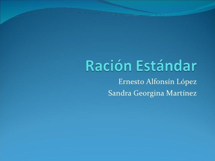 Ernesto Alfonsín López Sandra Georgina Martínez