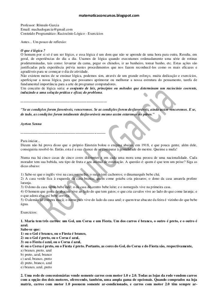 matematicaconcursos.blogspot.comProfessor: Rômulo GarciaEmail: machadogarcia@gmail.comConteúdo Programático: Raciocínio Ló...