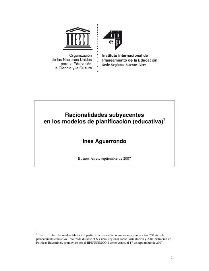 Racionalidades subyacentes      en los modelos de planificación (educativa)1                                     Inés Ague...