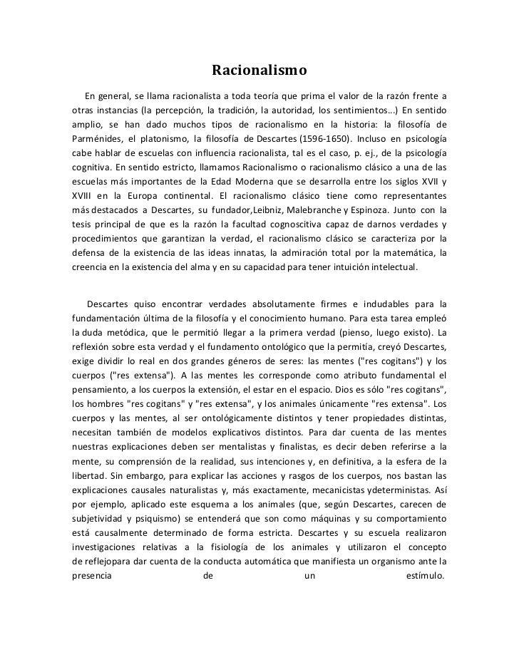 Racionalismo   En general, se llama racionalista a toda teoría que prima el valor de la razón frente aotras instancias (la...