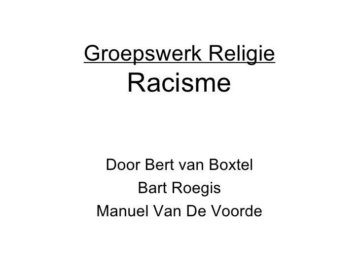 Groepswerk Religie Racisme Door Bert van Boxtel Bart Roegis Manuel Van De Voorde