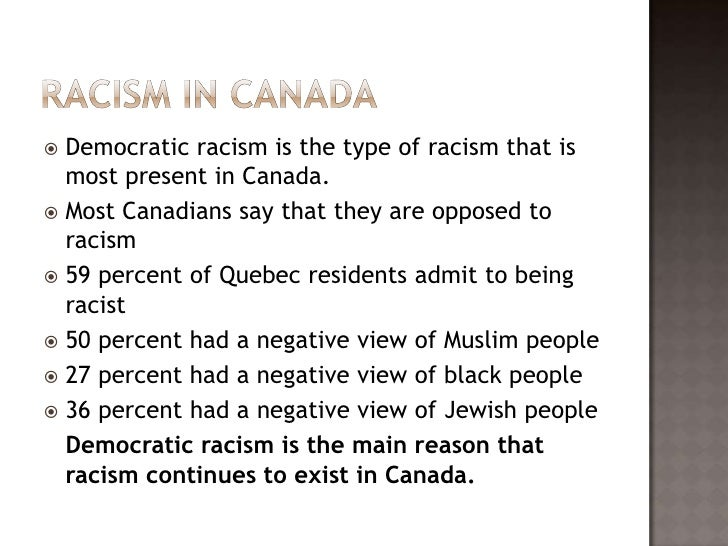 the issue of racism in canada Racism still an issue in ontario racism still an issue in ontario, says outgoing human rights chief barbara hall on canada, m5w 1e6 toll-free (canada only.