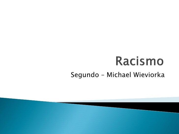 Segundo – Michael Wieviorka