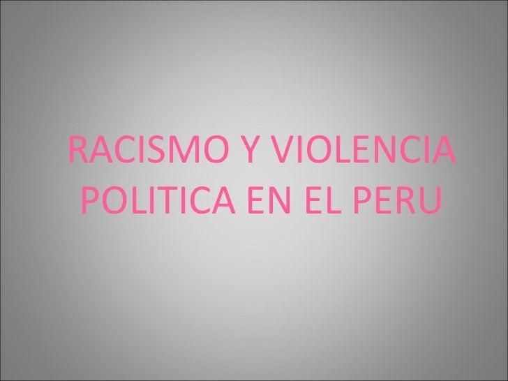 RACISMO Y VIOLENCIA POLITICA EN EL PERU