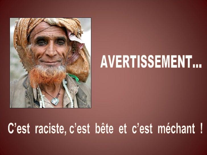 Raciste, bête et méchant