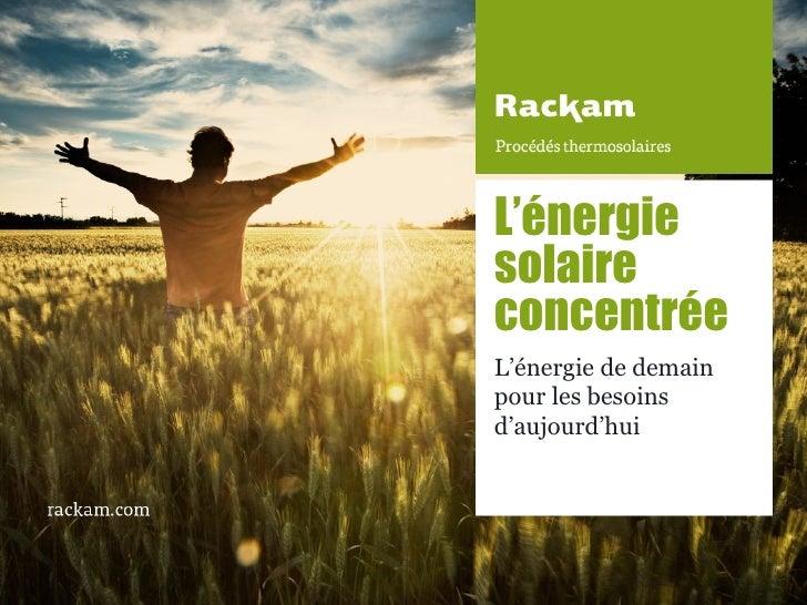 L'énergiesolaireconcentréeL'énergie de demainpour les besoinsd'aujourd'hui