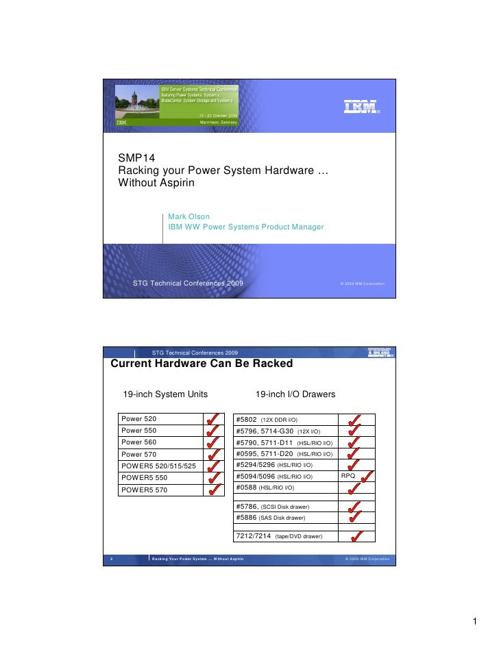 SMP14     Racking your Power System Hardware …     Without Aspirin                    Mark Olson                   IBM WW ...