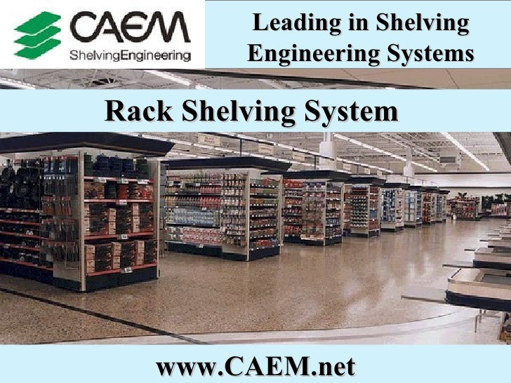 Rack Shelving System   Leading in Shelving Engineering Systems www.CAEM.net