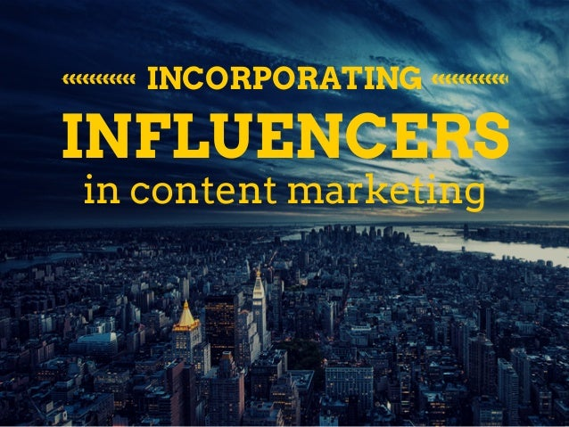 Incorporating Influencers in Content Marketing