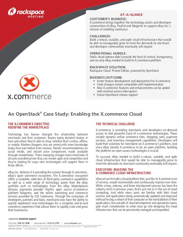 An OpenStack®Case Study: Enabling the X.commerce CloudTHE X.COMMERCE OBJECTIVE:REDEFINE THE MARKETPLACETechnology has fore...