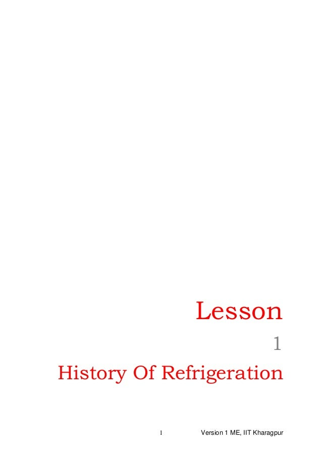 Lesson 1 History Of Refrigeration Version 1 ME, IIT Kharagpur1