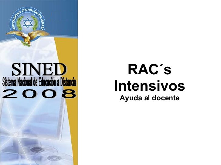 SINED Sistema Nacional de Educación a Distancia 2008 RAC´s Intensivos Ayuda al docente