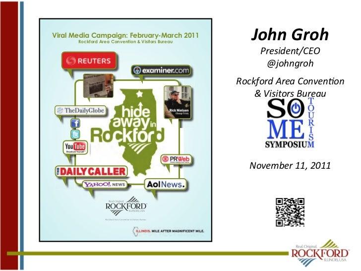 Viral Media Campaign: February-March 2011       Rockford Area Convention & Visitors Bureau                                ...