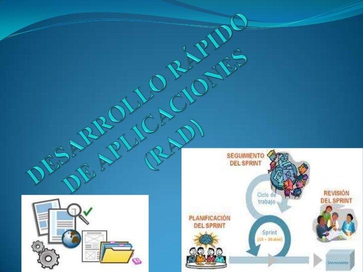 DEFINICION En inglés (rapid application development)       es un proceso de desarrollo de software, desarrollado inicialm...