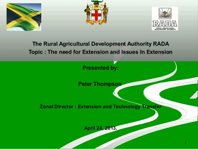 1The Rural Agricultural Development Authority RADATopic : The need for Extension and Issues In ExtensionPresented by:Peter...