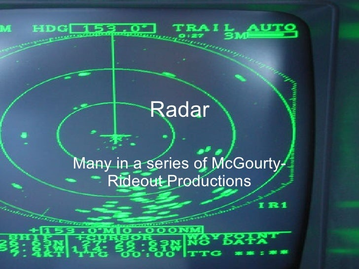 Radar Many in a series of McGourty-Rideout Productions