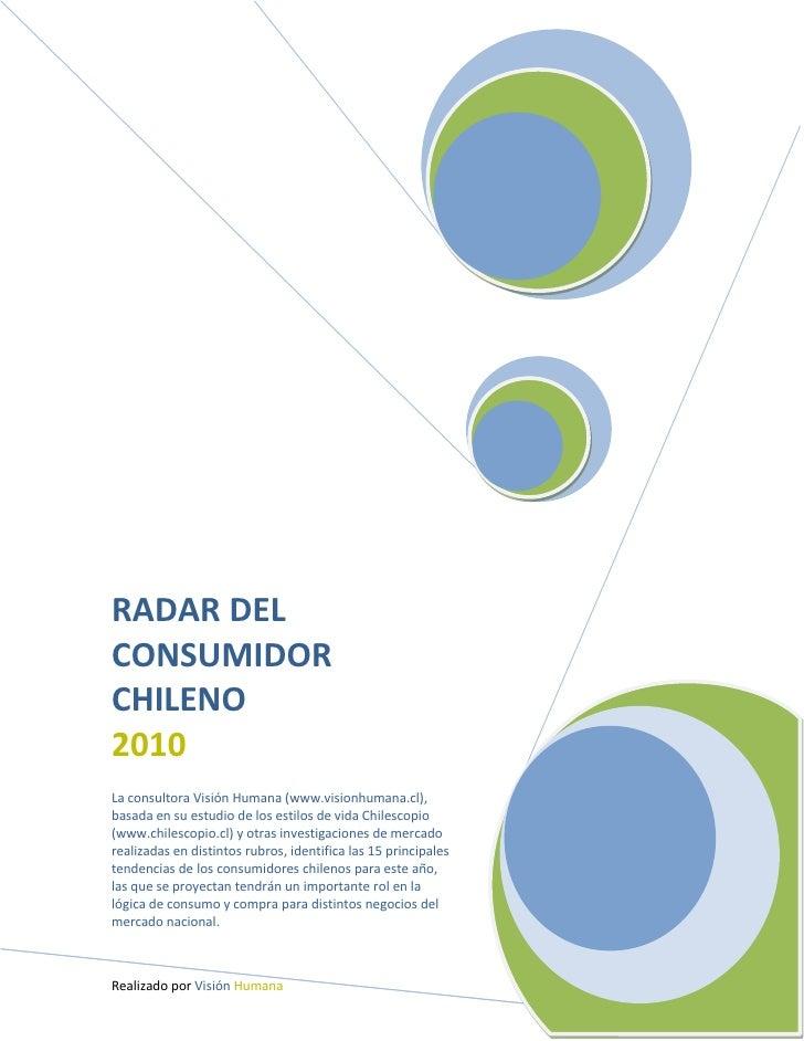 RADAR DEL CONSUMIDOR CHILENO 2010 La consultora Visión Humana (www.visionhumana.cl), basada en su estudio de los estilos d...