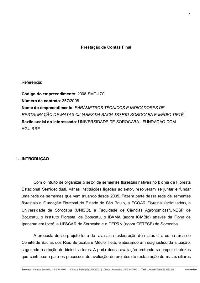 1  Prestação de Contas Final  Referência: Código do empreendimento: 2008-SMT-170 Número de contrato: 357/2008 Nome do empr...