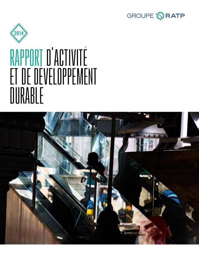 GROUPE RATP Direction de la communication 54 quai de la Rapée 75599 Paris Cedex 12 www.ratp.fr RAPPORTD'ACTIVITÉETDEDÉVELO...