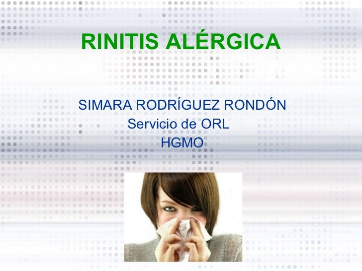 RINITIS ALÉRGICASIMARA RODRÍGUEZ RONDÓN     Servicio de ORL          HGMO