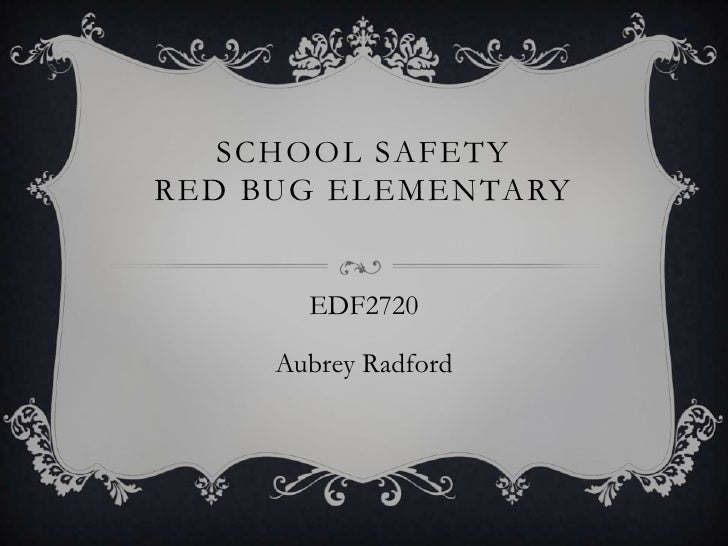 SCHOOL SAFETYRED BUG ELEMENTARY       EDF2720     Aubrey Radford