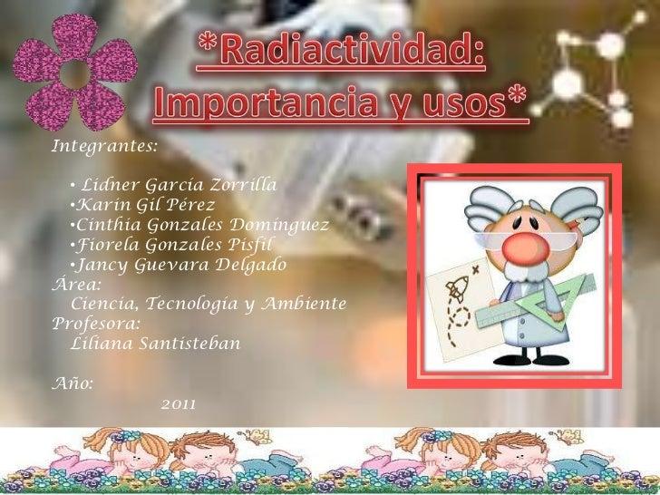 Integrantes:  • Lidner García Zorrilla  •Karin Gil Pérez  •Cinthia Gonzales Domínguez  •Fiorela Gonzales Pisfil  •Jancy Gu...