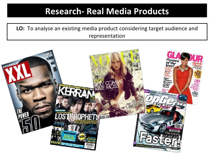 Research- Real Media ProductsLO: To analyse an existing media product considering target audience and                     ...