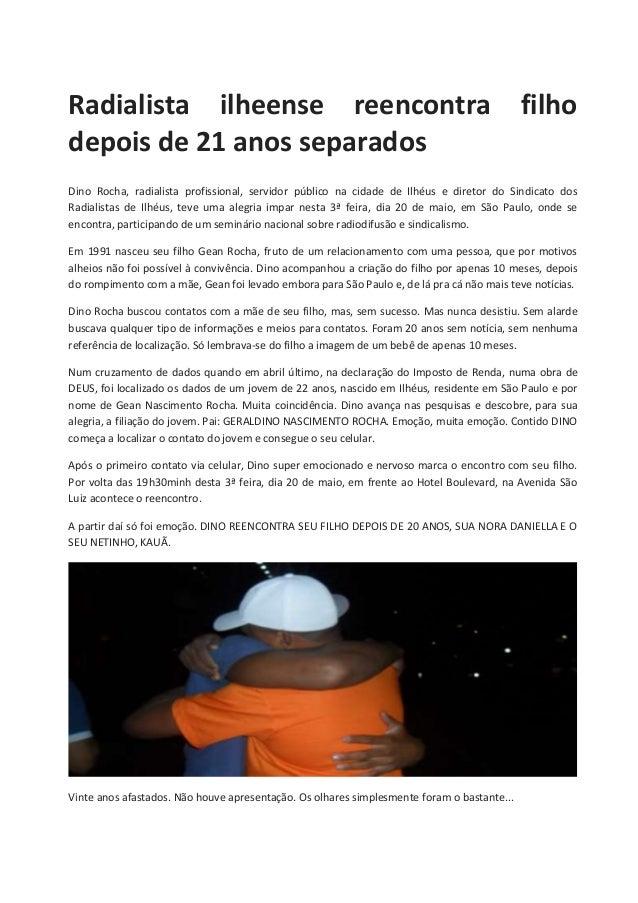 Radialista ilheense reencontra filho depois de 21 anos separados Dino Rocha, radialista profissional, servidor público na ...
