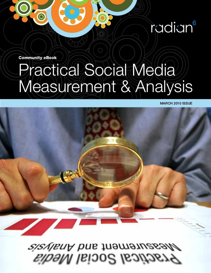 Community eBook    Practical Social Media Measurement & Analysis                   MARCH 2010 ISSUE