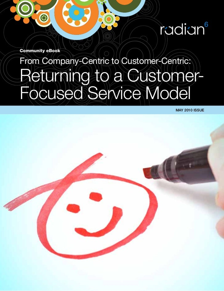 Community eBook  From Company-Centric to Customer-Centric:  Returning to a Customer- Focused Service Model                ...