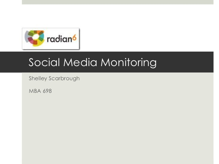 Social Media Monitoring<br />Shelley Scarbrough<br />MBA 698<br />