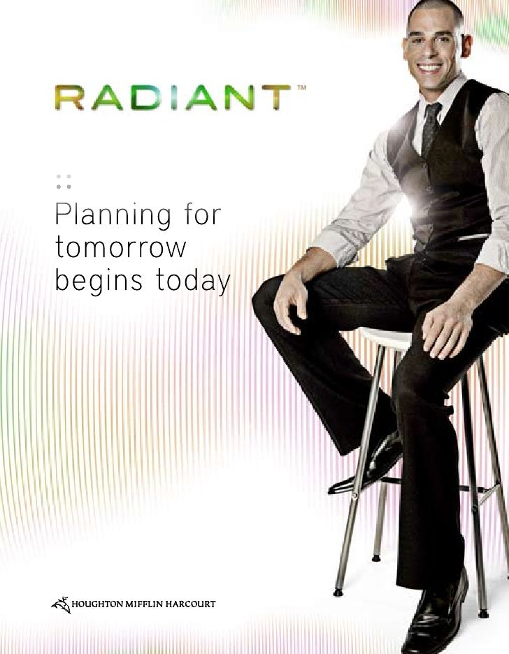 Radiant - Planning for tomorrow begins today
