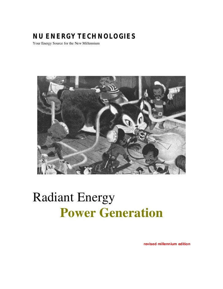 NU ENERGY TECHNOLOGIESYour Energy Source for the New MillenniumRadiant Energy    Power Generation                         ...