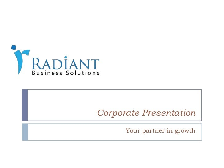 Corporate Presentation      Your partner in growth