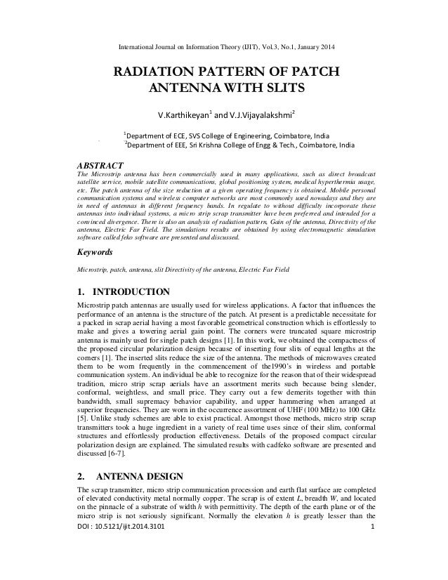 International Journal on Information Theory (IJIT), Vol.3, No.1, January 2014  RADIATION PATTERN OF PATCH ANTENNA WITH SLI...