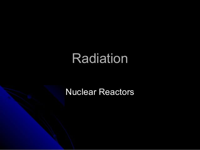 RadiationNuclear Reactors