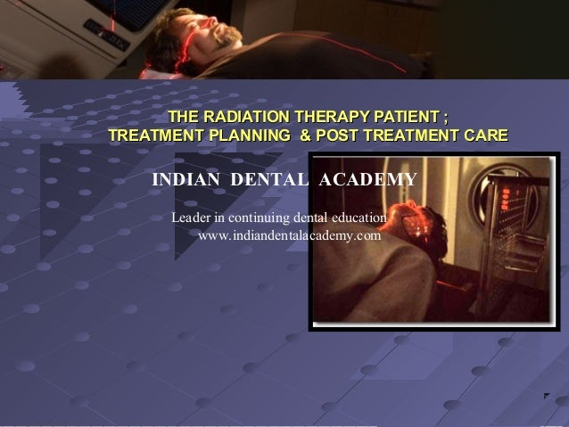Radiation therapy patient treatment planning & post treatment care / Labial orthodontics