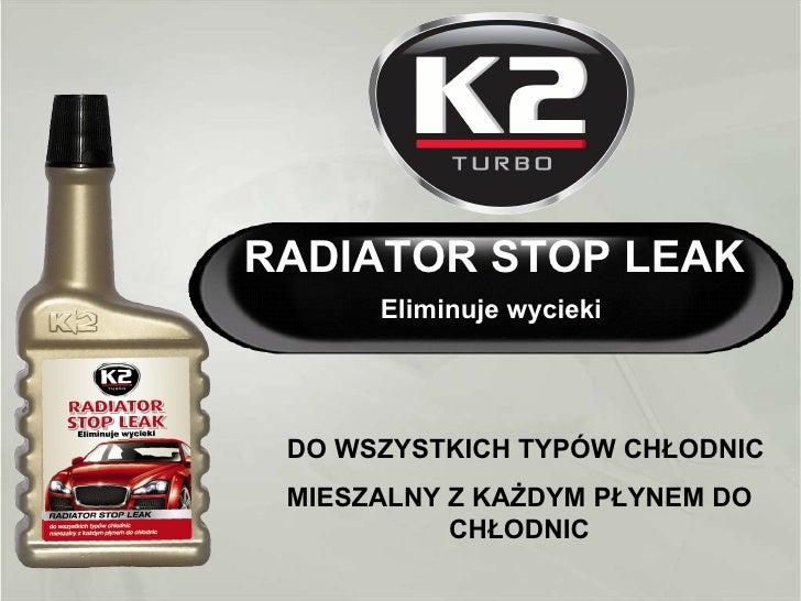K2 Radiator Stopleak - uszczelniacz chłodnicy w płynie