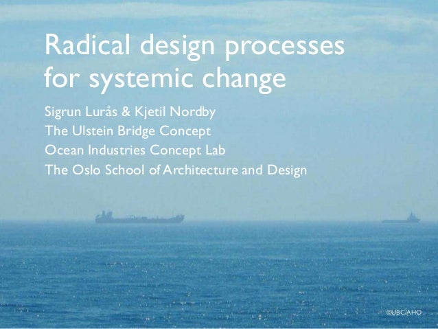 Radical design processes for systemic change