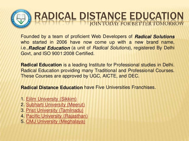 RADICAL DISTANCE EDUCATIONFounded by a team of proficient Web Developers of Radical Solutionswho started in 2006 have now ...