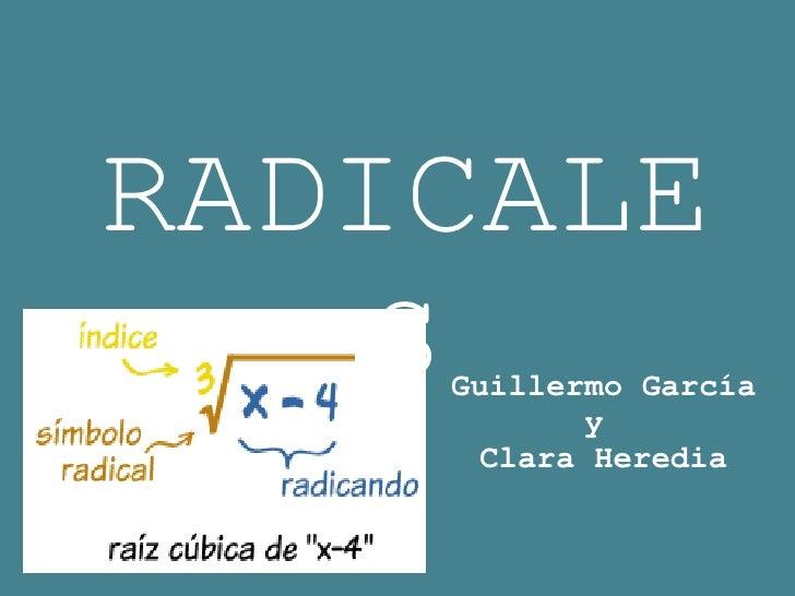 RADICALES Guillermo García y  Clara Heredia
